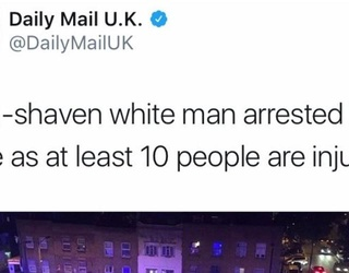 """The Daily Mail Describes Finsbury Park Attacker as """"Clean-Shaven White Man"""" Because Apparently Terrorists Can't Be White"""